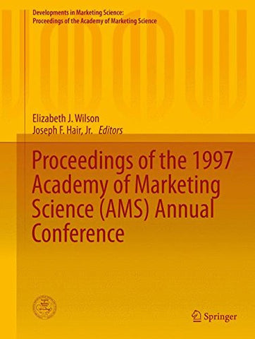 Proceedings of the 1997 Academy of Marketing Science (AMS) Annual Conference (Developments in Marketing Science: Proceedings of the Academy of Marketing Science)