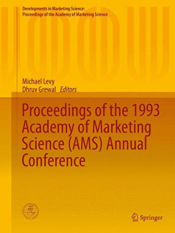 Proceedings of the 1993 Academy of Marketing Science (AMS) Annual Conference (Developments in Marketing Science: Proceedings of the Academy of Marketing Science)