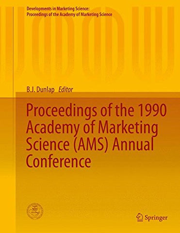 Proceedings of the 1990 Academy of Marketing Science (AMS) Annual Conference (Developments in Marketing Science: Proceedings of the Academy of Marketing Science)