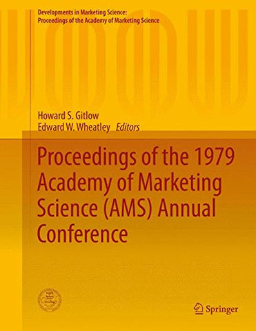 Proceedings of the 1979 Academy of Marketing Science (AMS) Annual Conference (Developments in Marketing Science: Proceedings of the Academy of Marketing Science)