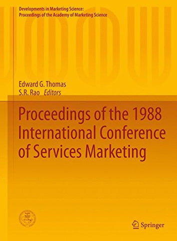 Proceedings of the 1988 International Conference of Services Marketing (Developments in Marketing Science: Proceedings of the Academy of Marketing Science)