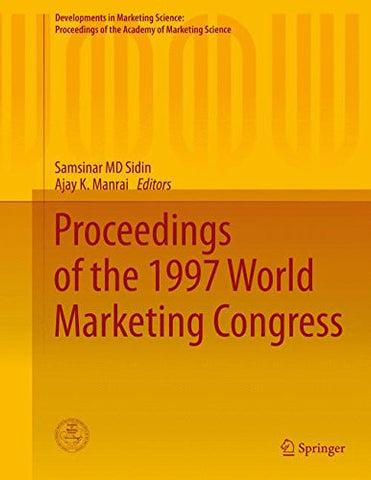 Proceedings of the 1997 World Marketing Congress (Developments in Marketing Science: Proceedings of the Academy of Marketing Science)