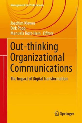 Out-thinking Organizational Communications: The Impact of Digital Transformation (Management for Professionals)