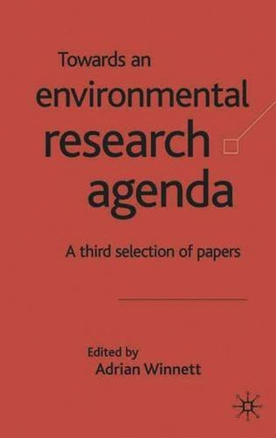 Towards an Environment Research Agenda: A Third Selection of Papers