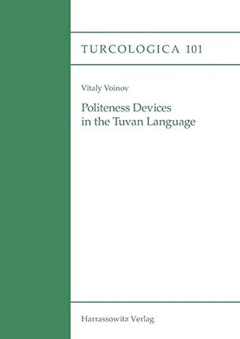 Politeness Devices in the Tuvan Language (Turcologica)