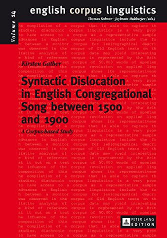 Syntactic Dislocation in English Congregational Song between 1500 and 1900: A Corpus-based Study (English Corpus Linguistics)