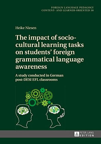The impact of socio-cultural learning tasks on students' foreign grammatical language awareness (Fremdsprachendidaktik inhalts- und lernerorientiert / ... Pedagogy - content- and learner-oriented)