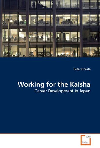 Working for the Kaisha: Career Development in Japan