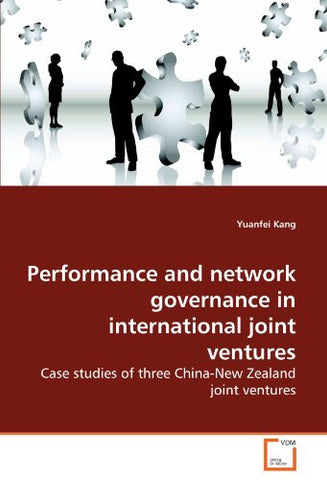 Performance and network governance in international joint ventures: Case studies of three China-New Zealand joint ventures