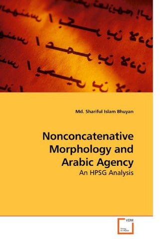 Nonconcatenative Morphology and Arabic Agency: An HPSG Analysis
