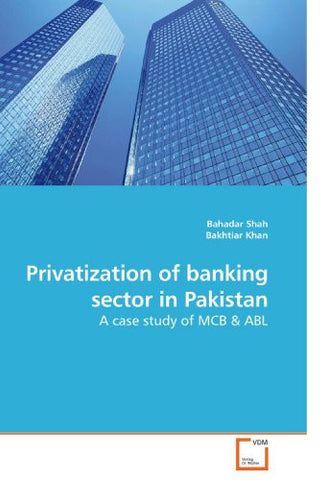 Privatization of banking sector in Pakistan: A case study of MCB