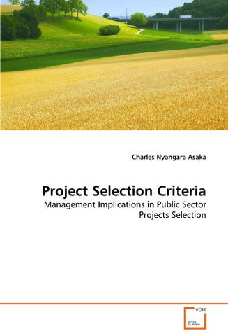 Project Selection Criteria: Management Implications in Public Sector Projects Selection