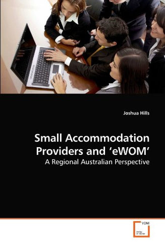 Small Accommodation Providers and 'eWOM': A Regional Australian Perspective
