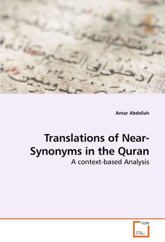 Translations of Near-Synonyms in the Quran: A context-based Analysis
