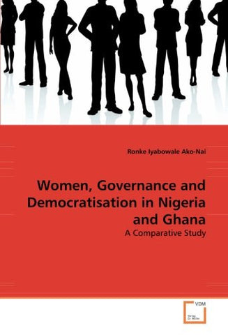 Women, Governance and Democratisation in Nigeria and Ghana: A Comparative Study