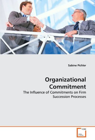 Organizational Commitment: The Influence of Commitments on Firm Succession Processes