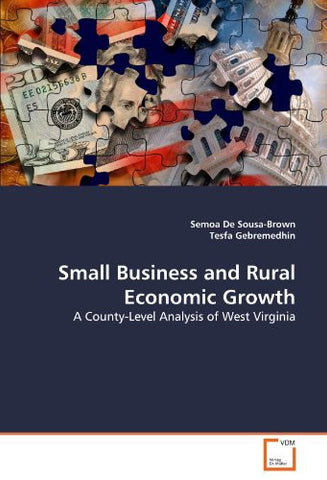 Small Business and Rural Economic Growth: A County-Level Analysis of West Virginia