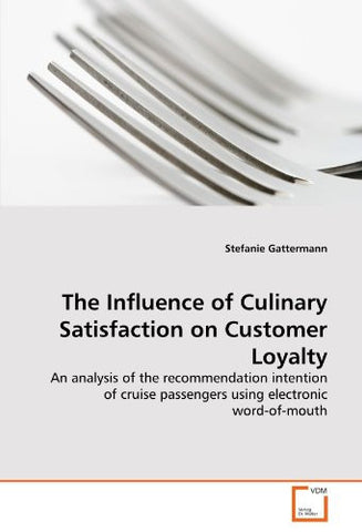 The Influence of Culinary Satisfaction on Customer Loyalty: An analysis of the recommendation intention of cruise passengers using electronic word-of-mouth