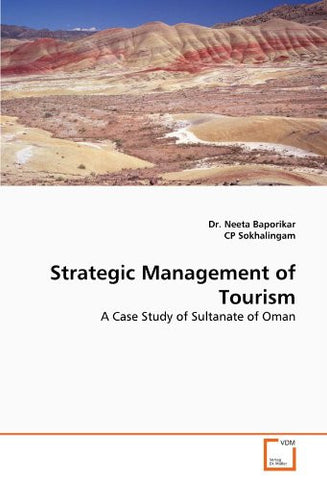 Strategic Management of Tourism: A Case Study of Sultanate of Oman