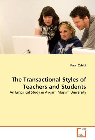 The Transactional Styles of Teachers and Students: An Empirical Study in Aligarh Muslim University