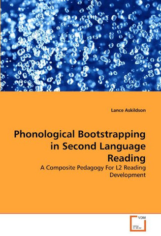 Phonological Bootstrapping in Second Language Reading: A Composite Pedagogy For L2 Reading Development