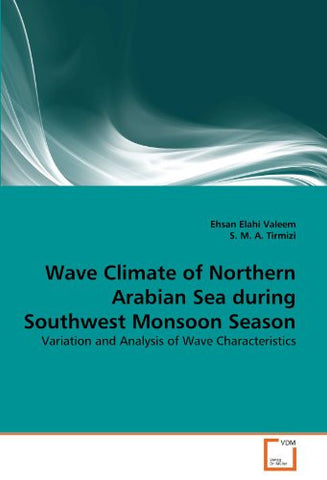 Wave Climate of Northern Arabian Sea during Southwest Monsoon Season: Variation and Analysis of Wave Characteristics