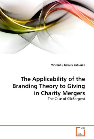The Applicability of the Branding Theory to Giving in Charity Mergers: The Case of ClicSargent