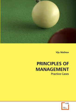 PRINCIPLES OF MANAGEMENT: Practice Cases