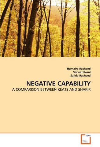 NEGATIVE CAPABILITY: A COMPARISON BETWEEN KEATS AND SHAKIR