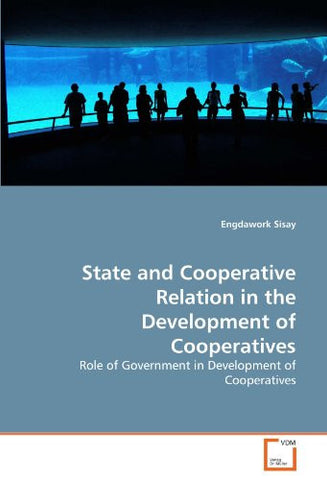 State and Cooperative Relation in the Development of Cooperatives: Role of Government in Development of Cooperatives