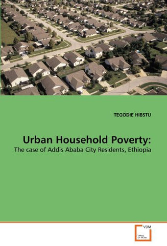Urban Household Poverty:: The case of Addis Ababa City Residents, Ethiopia