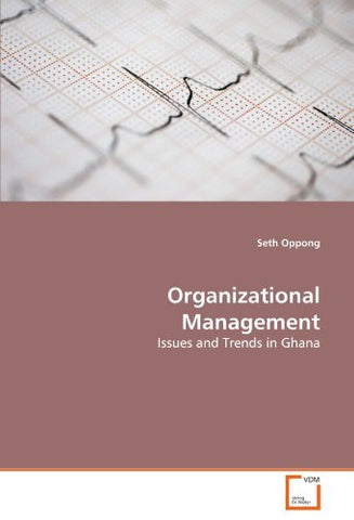 Organizational Management: Issues and Trends in Ghana