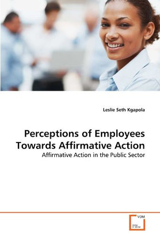 Perceptions of Employees Towards Affirmative Action: Affirmative Action in the Public Sector (German Edition)