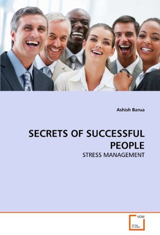 SECRETS OF SUCCESSFUL PEOPLE: STRESS MANAGEMENT