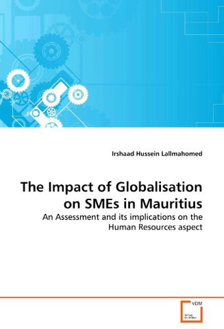 The Impact of Globalisation on SMEs in Mauritius: An Assessment and its implications on the Human Resources aspect