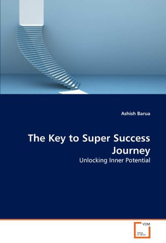 The Key to Super Success Journey: Unlocking Inner Potential