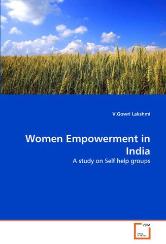 Women Empowerment in India: A study on Self help groups