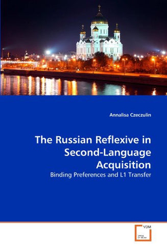 The Russian Reflexive in Second-Language Acquisition: Binding Preferences and L1 Transfer
