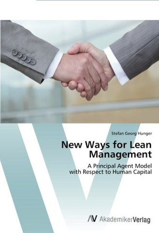 New Ways for Lean Management: A Principal Agent Model  with Respect to Human Capital
