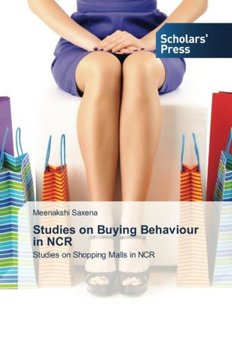 Studies on Buying Behaviour in NCR: Studies on Shopping Malls in NCR