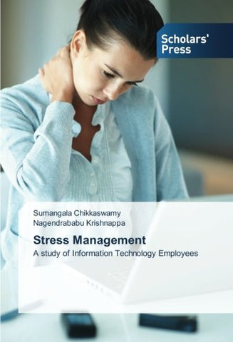 Stress Management: A study of Information Technology Employees