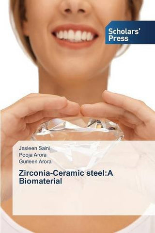 Zirconia-Ceramic steel: A Biomaterial