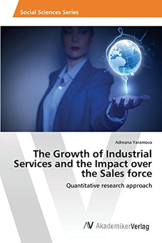 The Growth of Industrial Services and the Impact over the Sales force