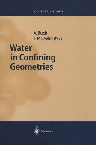 Water in Confining Geometries (Springer Series in Cluster Physics)