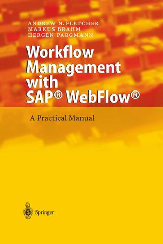 Workflow Management with SAP® WebFlow®: A Practical Manual