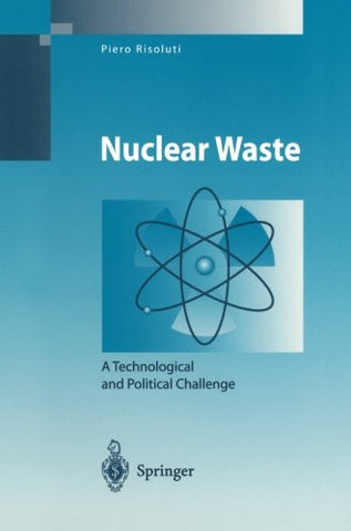 Nuclear Waste: A Technological and Political Challenge (Environmental Science and Engineering)