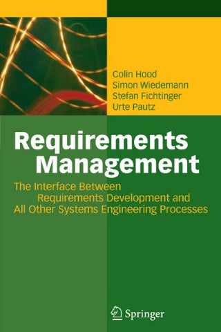 Requirements Management: The Interface Between Requirements Development and All Other Systems Engineering Processes