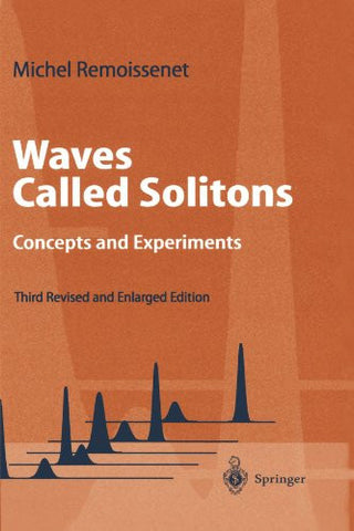Waves Called Solitons: Concepts and Experiments (Advanced Texts in Physics)