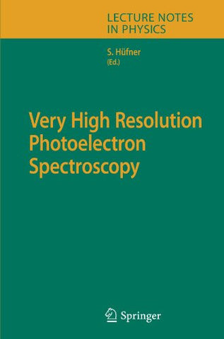 Very High Resolution Photoelectron Spectroscopy (Lecture Notes in Physics)