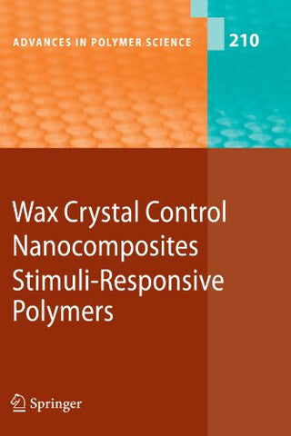 Wax Crystal Control - Nanocomposites - Stimuli-Responsive Polymers (Advances in Polymer Science)